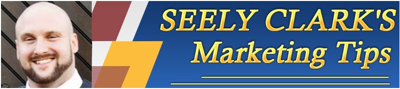 Seely Clark's Marketing Tips